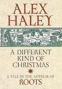 Alex Haley's A Different Kind of Christmas