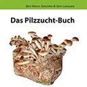 Das Pilzzucht-Buch