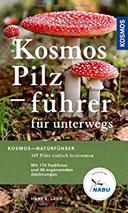 Kosmos Pilzführer für unterwegs 165 Arten, über 250 Abbildungen