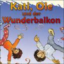 Kati, Ole und der Wunderbalkon