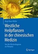 Westliche Heilpflanzen in der chinesischen Medizin Von der Musterdiagnose zur Rezeptur