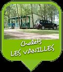 Camping Sites & Paysages  Les Saules à Cheverny - Loire Valley - Vacances au coeur du Val de Loire - Chalet Les Vanilles