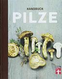 Handbuch Pilze Speisepilze und ihre Doppelgänger - Klare Einordnung durch Tableau- und Detailfotos - Für Anfänger und Pilzsammler Was Pilzsammler wissen müssen