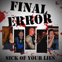 FINAL ERROR - Sick of your lies