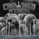 Crowned Kings - Sea Of Misery