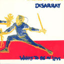 DISARRAY - wants to be in love