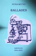 Petra Mettke/Balladen/Liedtexte/Druckskript/2005/Coverentwurf