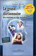 Le grand dictionnaire des malaises et des maladies, Pierres de Lumière, tarots, lithothérpie, bien-être, ésotérisme