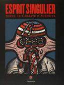 Esprit Singulier - Fonds de l'Abbaye d'Auberive (catalogue - Ed. Flammarion - 2016)