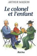 """""""Le colonel et l'enfant"""" A.Masson (éd.Racine)"""