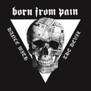 "BORN FROM PAIN ""Dance With The Devil"""