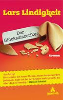 Lars Lindigkeit, Der Glücksdiabetiker, Klappenbroschur, 218 Seiten, € 14,95
