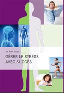 Gérer le stress avec succès