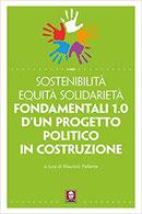 Sostenibilità Equità Solidarietà Fondamentali 1.0 d'un progetto politico in costruzione