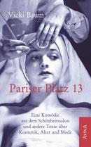 Vicki Baum: Pariser Platz 13. Eine Komödie aus dem Schönheitssalon und andere Texte über Kosmetik, Alter und Mode