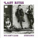 LAST RITES - We don't care/Step down