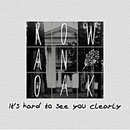 """It's Hard To See You Clearly"