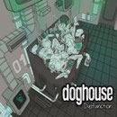 "DOGHOUSE ""Dysfunction"""