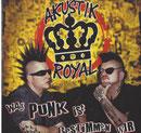 Akustik Royal - Was Punk ist bestimmen wir