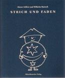 STRICH UND FADEN Wilhelm Bartsch (Gedichte) und Dieter Gilfert (Zeichnungen) Hardcover 25 X21 cm 96 Seiten, 48 Bilder Mitteldeutscher Verlag Halle 2008 ISBN 978-3-89812-506-2 www.mitteldeutscherverlag.de  16,-€