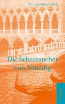 Ruth Landshoff-Yorck: Die Schatzsucher von Venedig