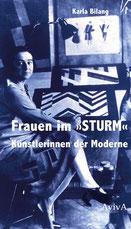 Karla Bilang: Frauen im »STURM«. Künstlerinnen der Moderne