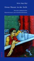 Britta Jürgs (Hg.): Etwas Wasser in der Seife. Portraits dadaistischer Künstlerinnen und Schriftstellerinnen