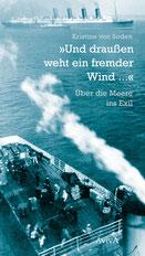 »›Und draußen weht ein fremder Wind ...‹ Über die Meere ins Exil«