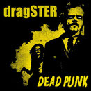 "dragSTER ""Dead Punk"""