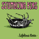 "STUMBLING PINS ""Lifetime Crisis"""
