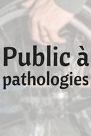 Public à pathologies