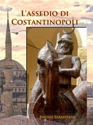 libri da leggere - l'assedio di costantinopoli - bruno sebastiani