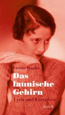 Lessie Sachs: Das launische Gehirn. Lyrik und Kurzprosa