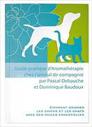 Guide Pratique d'Aromatherapie chez l'Animal de Compoagnie