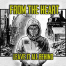 From The Heart  Leave It All Behind