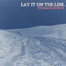 Lay It On The Line - The Black Museum