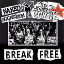 Die Schwarzen Schafe/Naked Aggression – Break free Split EP