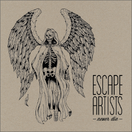ESCAPE ARTISTS - ...never die