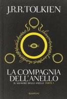 La compagnia dell'anello. Il Signore degli Anelli. Vol. 1 di Tolkien John R. R.      Prezzo:  € 13,00     ISBN: 9788845270741     Editore: Bompiani [collana: I Grandi Tascabili]     Genere: Varia     Dettagli: p. 670