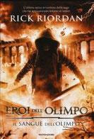 Il sangue dell'Olimpo. Eroi dell'Olimpo. Vol. 5 di Riordan Rick      Prezzo:  € 17,00     ISBN: 9788804649212     Editore: Mondadori [collana: I Grandi]     Genere: Libri Per Ragazzi     Dettagli: p. 484