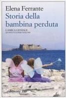 Storia della bambina perduta. L'amica geniale di Ferrante Elena      Prezzo:  € 19,50     ISBN: 9788866325512     Editore: E/o [collana: Dal Mondo]     Genere: Narrativa     Dettagli: p. 451