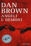 Angeli e demoni di Brown Dan      Prezzo:  € 6,90     ISBN: 9788804651024     Editore: Mondadori [collana: Oscar Edizione Speciale]     Genere: Gialli Thriller E Horror     Dettagli: p. 714
