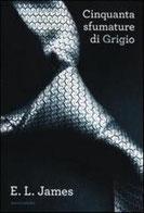 Cinquanta sfumature di grigio di James E. L.      Prezzo:  € 14,90     ISBN: 9788804623236     Editore: Mondadori [collana: Omnibus]     Genere: Narrativa / Erotica     Dettagli: p. 548