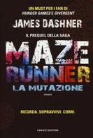 La mutazione. Maze Runner di Dashner James      Prezzo:  € 14,90     ISBN: 9788834729908     Editore: Fanucci     Genere: Fantascienza     Dettagli: p. 346
