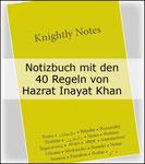 Knightly Notes - 40 Lebens-Regeln von Hazrat Inayat Khan