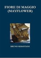 mayflower, romanzo storico, padri pellegrini, bruno sebastiani