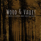 Wood & Valley Gathered - Sounds and Fallen Leaves