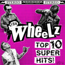 THE WHEELZ - Top 10 Super Hits!
