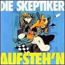"""DIE SKEPTIKER """"Aufsteh'n"""""""