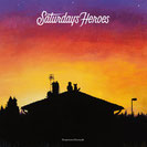 Saturday's Heroes  - Hometown Serenade